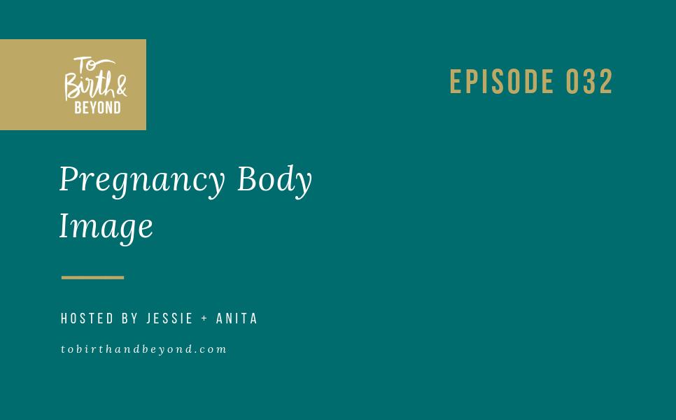 Episode 32: Pregnancy Body Image