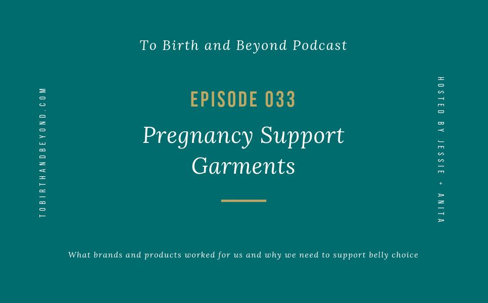 Episode 33: Pregnancy Support Garments