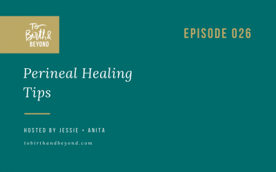 Episode 26: Tips for Perineal Healing