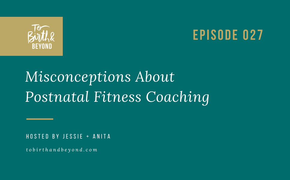 Episode 27: Misconceptions About Postnatal Fitness Coaching