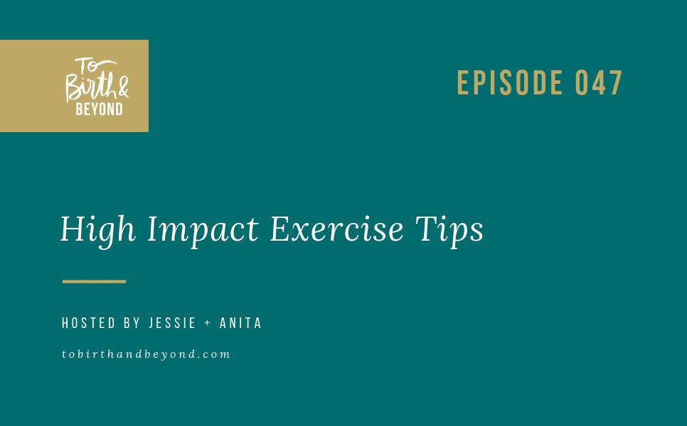 Episode 47: High Impact Exercise Tips