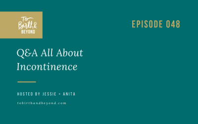 Episode 48: Q&A All About Incontinence