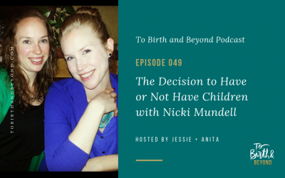 Episode 49: The Decision to Have or Not Have Children with Nicki Mundell