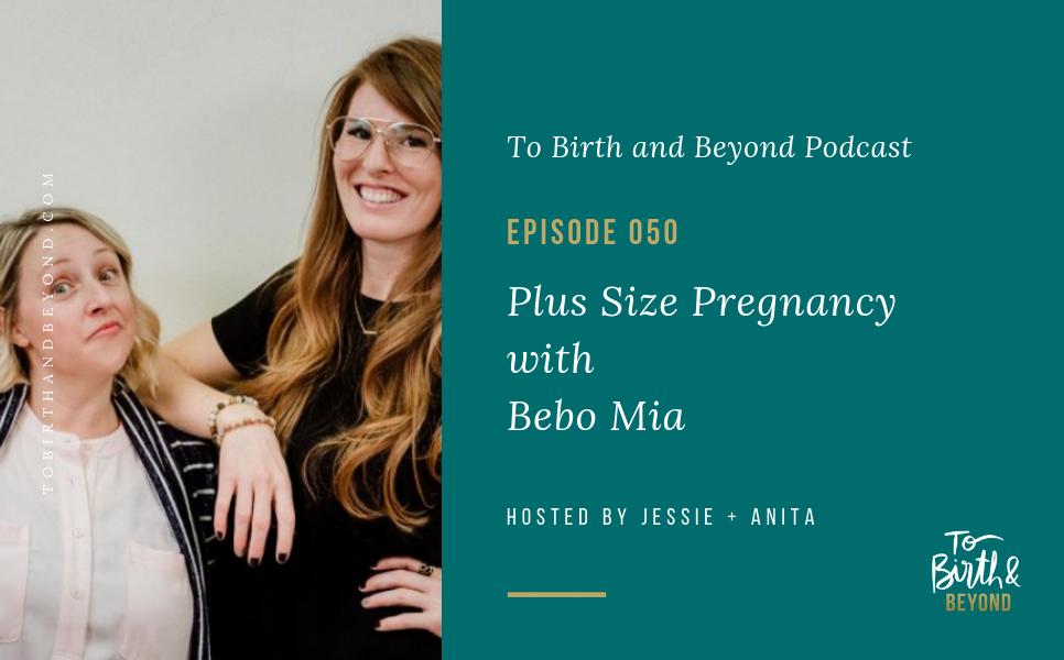 Episode 50: Plus Size Pregnancy with Bebo Mia