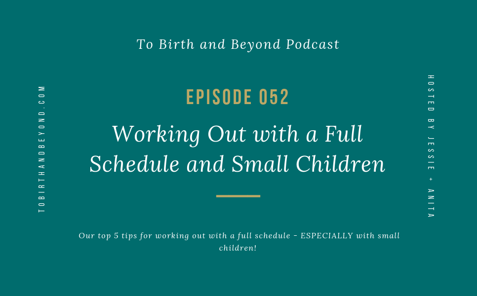 Episode 52: Working Out with a Full Schedule and Small Children