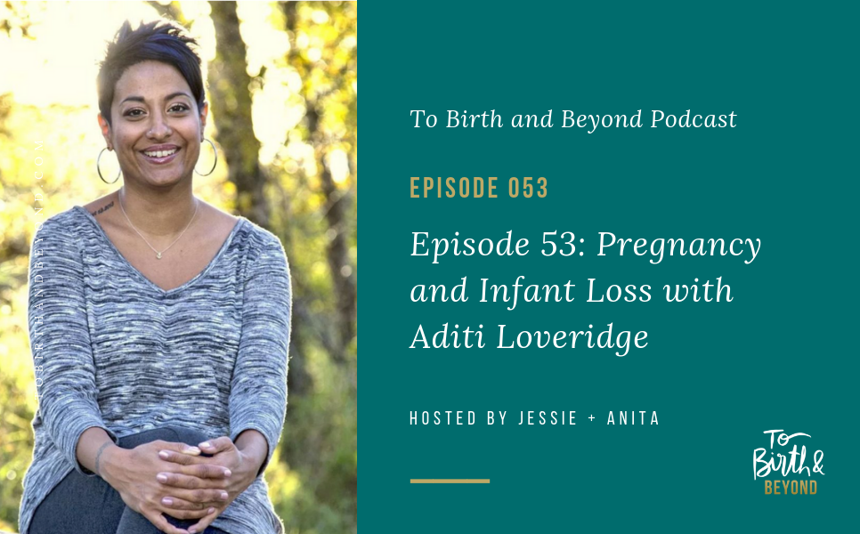 Episode 53: Pregnancy and Infant Loss with Aditi Loveridge