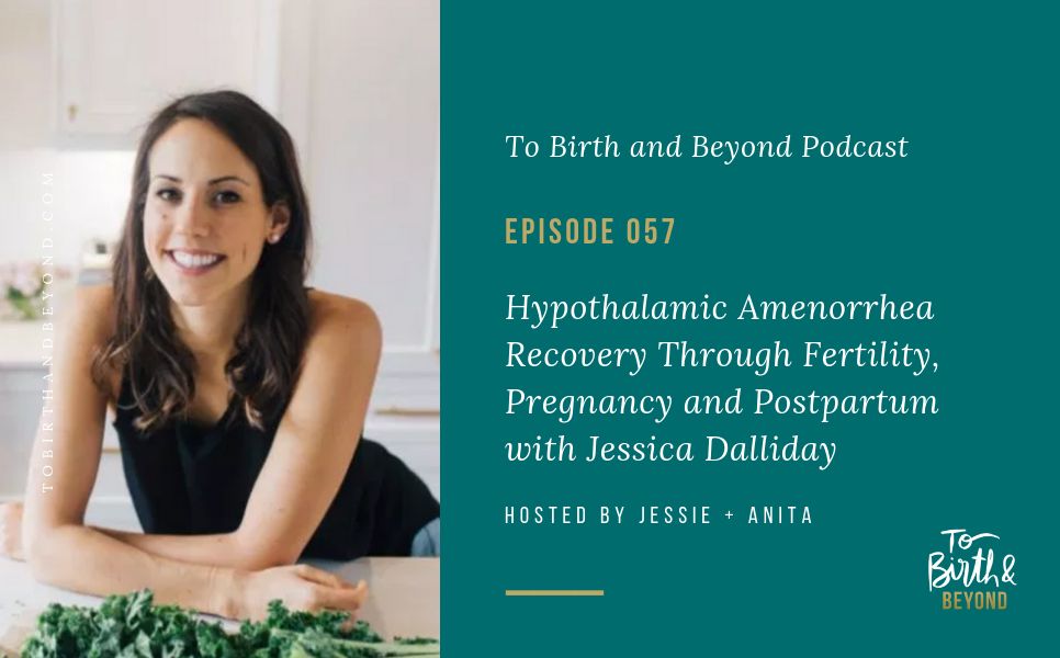 Episode 57: Hypothalamic Amenorrhea Recovery Through Fertility, Pregnancy and Postpartum with Jessica Dalliday