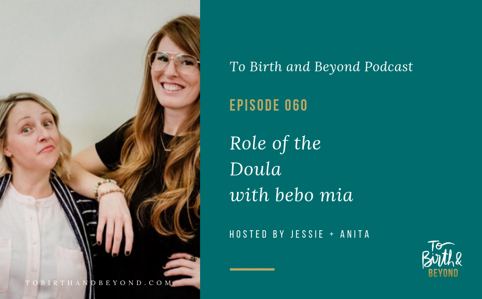 Episode 60: BEST OF TBAB for Doula Week! Episode 24 Role of the Doula with Bebo Mia