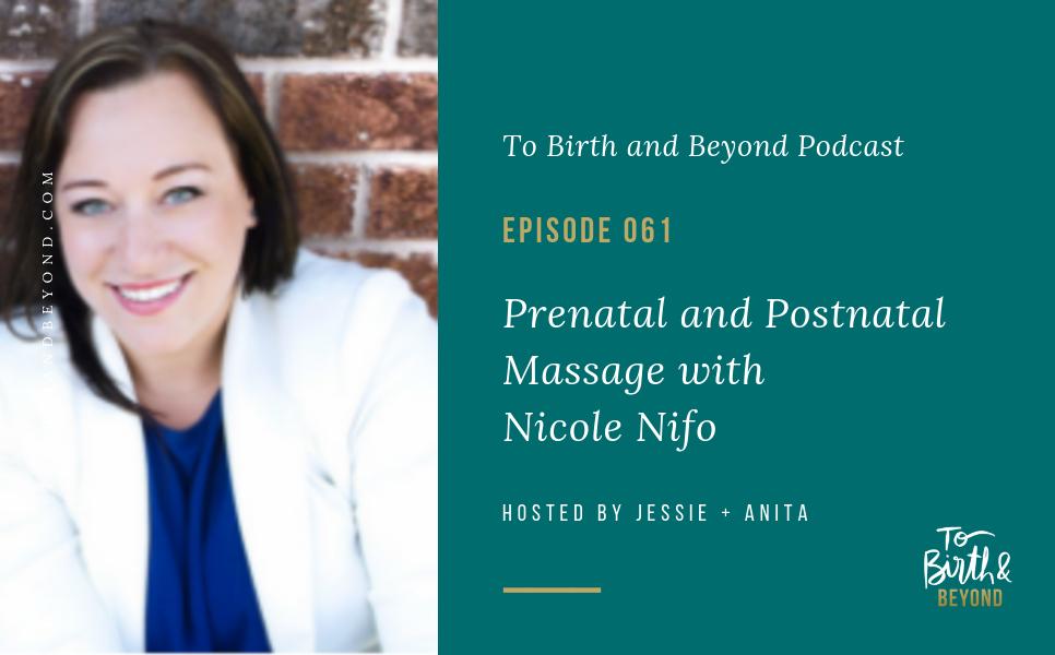 Episode 61: Prenatal and Postnatal Massage with Nicole Nifo