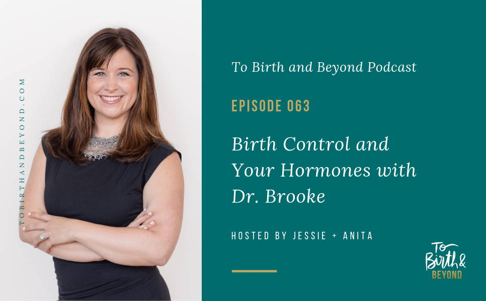Episode 63: Birth Control and Your Hormones with Dr. Brooke