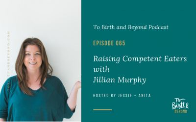 Episode 65: Raising Competent Eaters with Jillian Murphy