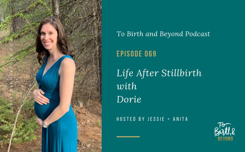Episode 69: Moving Forward After Stillbirth with Dorie