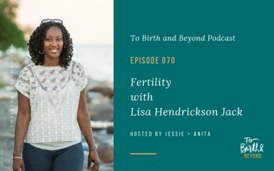 Episode 70: Fertility with Lisa Hendrickson Jack