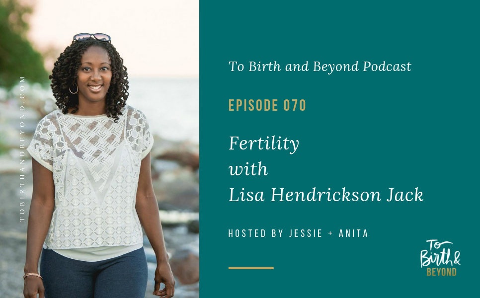 Episode 70: Fertility with Lisa Hendrickson Jack