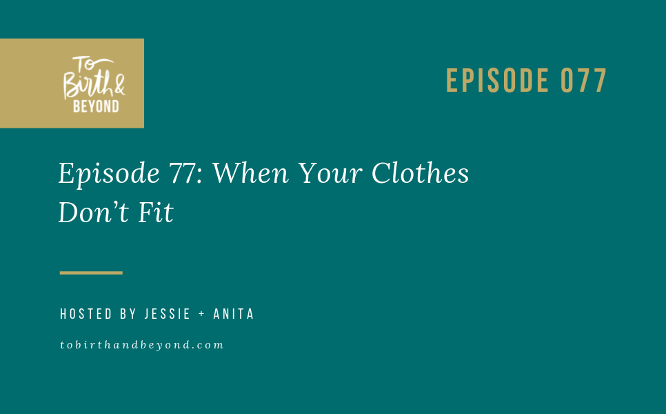 Episode 77: When Your Clothes Don't Fit