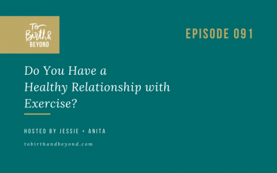 Episode 91: Do You Have a Healthy Relationship with Exercise?