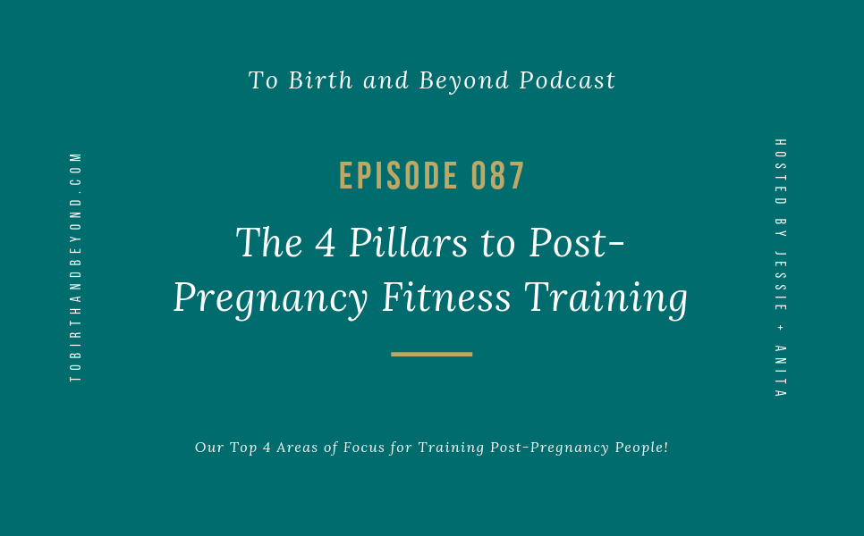 Episode 87: The 4 Pillars to Post-Pregnancy Fitness Training