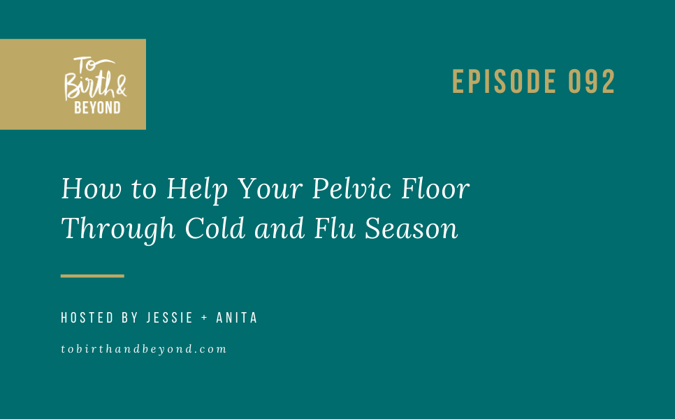 Episode 92: How to Help Your Pelvic Floor Through Cold and Flu Season