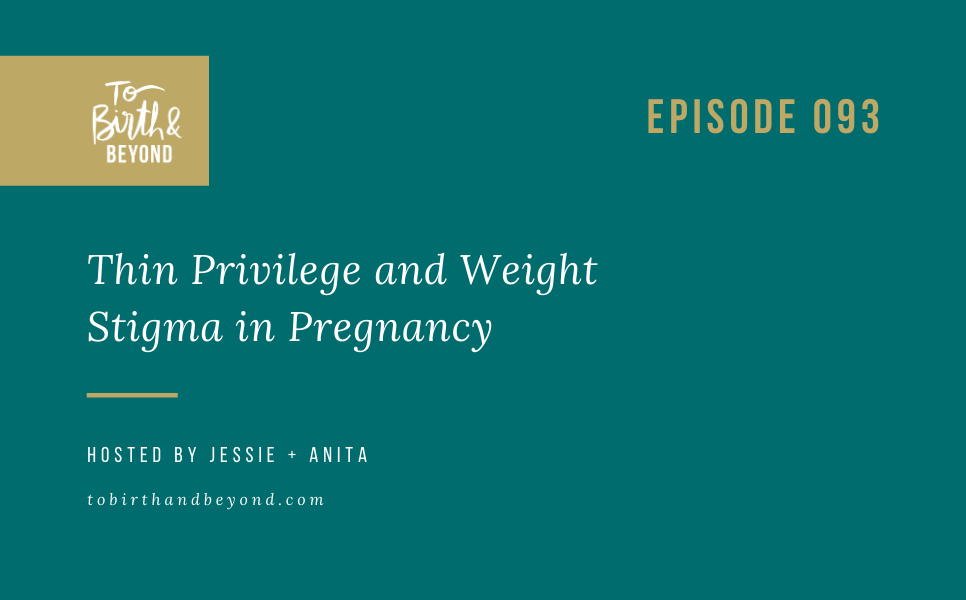 Episode 93: Thin Privilege and Weight Stigma in Pregnancy