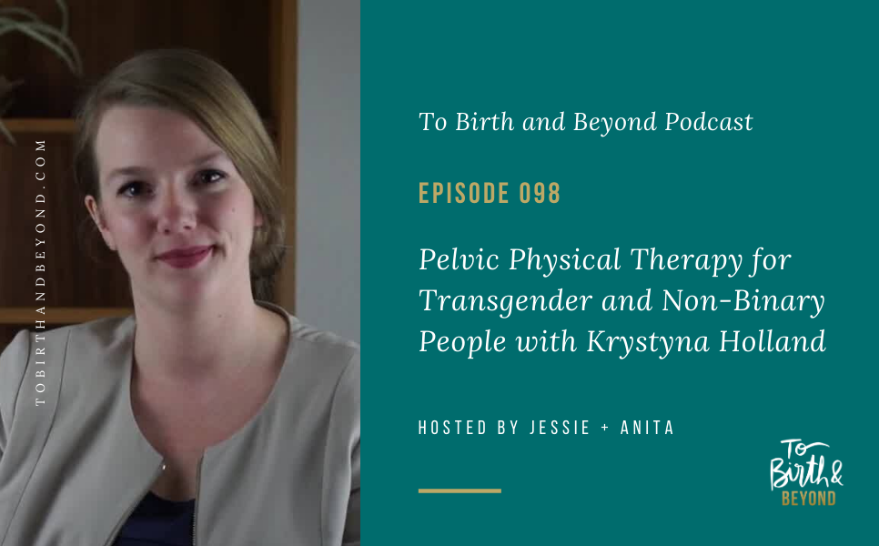 Episode 98: Pelvic Physical Therapy for Transgender and Non-Binary People
