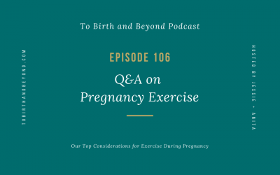 Episode 106: Q&A on Pregnancy Exercise