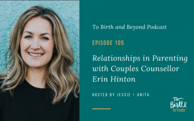 Episode 105: Relationships in Parenting with Couples Counsellor Erin Hinton
