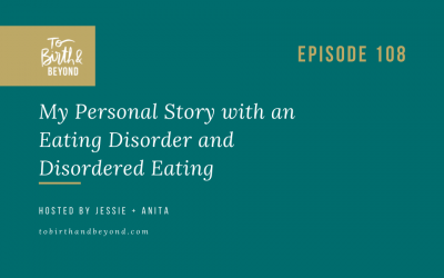 Episode 108: My Personal Story with an Eating Disorder and Disordered Eating