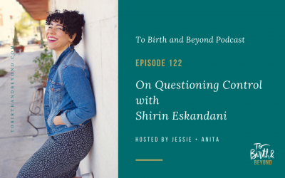 Episode 122: On Questioning Control with Shirin Eskandani
