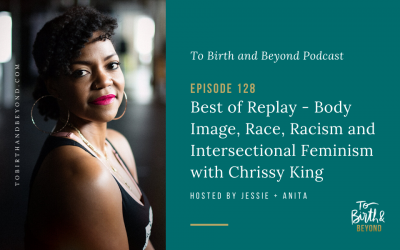 Episode 128: Best of Replay – Body Image, Race, Racism and Intersectional Feminism with Chrissy King