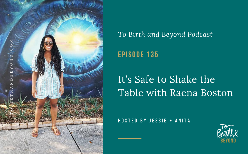 Episode 135: It's Safe to Shake the Table with Raena Boston