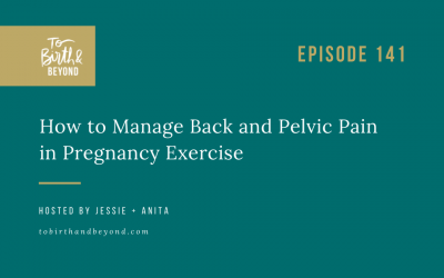 Episode 141: How to Manage Back and Pelvic Pain in Pregnancy Exercise