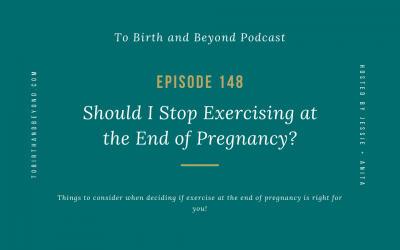 Episode 148: Should I Stop Exercising at the End of Pregnancy?