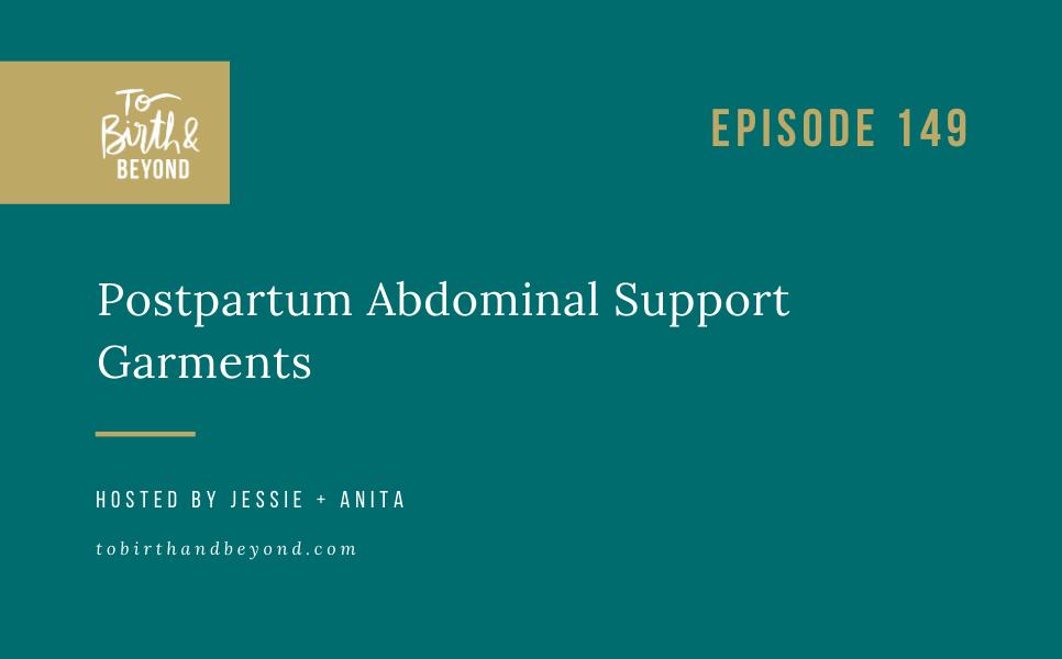 Episode 149: Postpartum Abdominal Support Garments