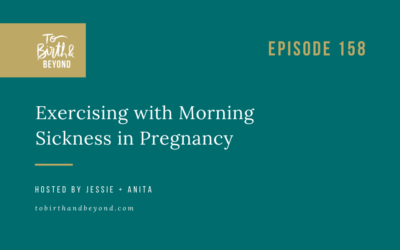 Episode 158: Exercising with Morning Sickness in Pregnancy
