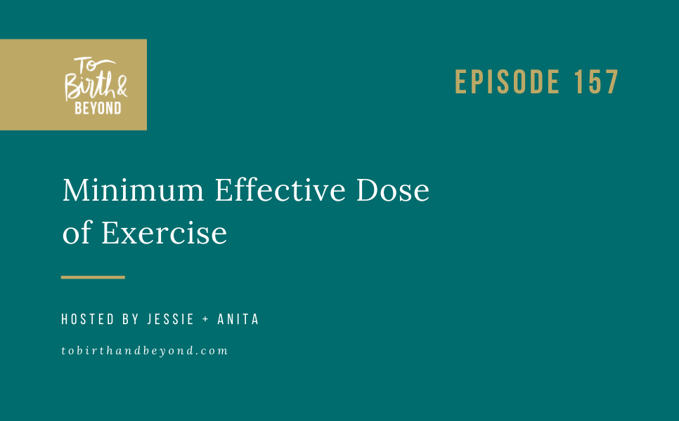 Episode 157: Minimum Effective Dose of Exercise