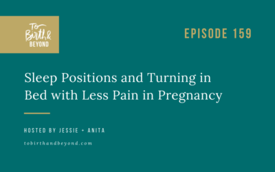 Episode 159: Sleep Positions and Turning in Bed with Less Pain in Pregnancy