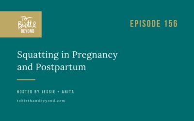 Episode 156: Squatting in Pregnancy and Postpartum