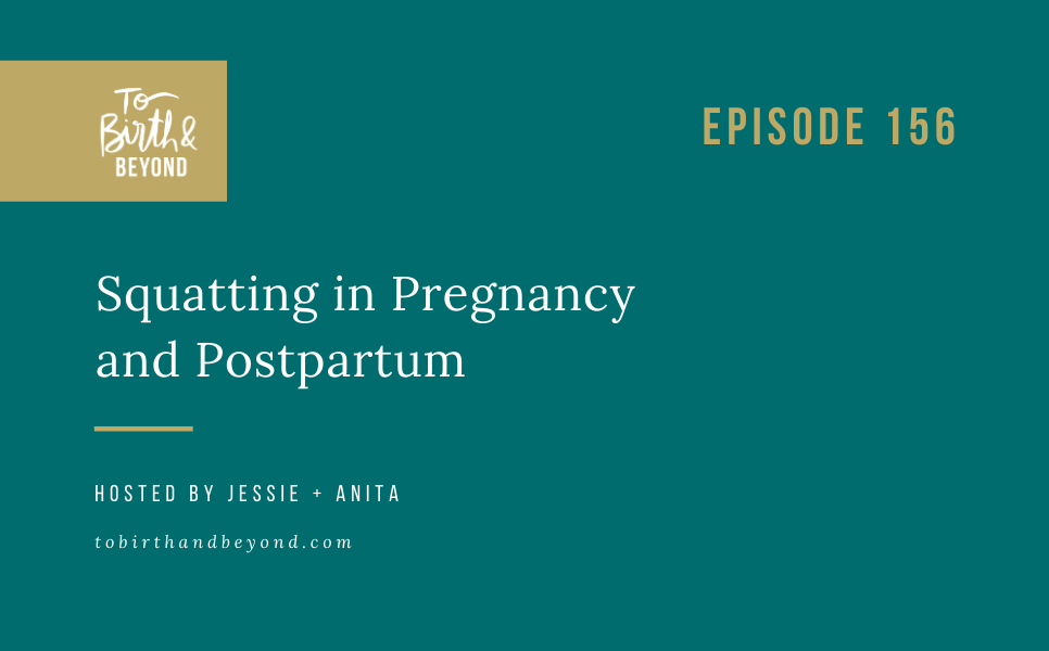 Episode 156: Squatting in Pregnancy and Postpartum