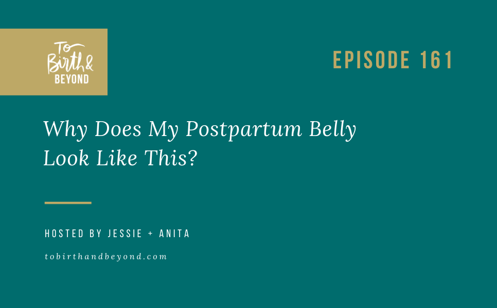 Episode 161: Why Does My Postpartum Belly Look Like This?