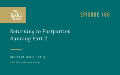 Episode 166: Returning to Postpartum Running Part 2