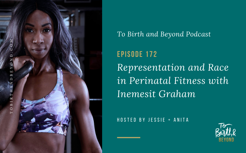 Episode 172: Representation and Race in Perinatal Fitness with Inemesit Graham