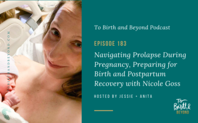 Episode 183: Navigating Prolapse During Pregnancy, Preparing for Birth and Postpartum Recovery with Nicole Goss