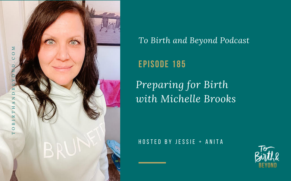 Episode 185: Preparing for Birth with Michelle Brooks