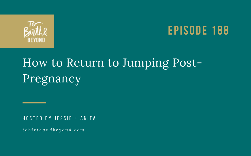 Episode 188: How to Return to Jumping Post-Pregnancy