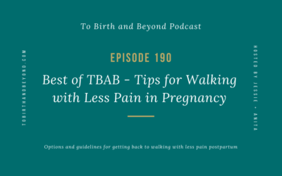 Episode 190 – Replay: Tips for Walking with Less Pain in Pregnancy